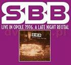 SBB Live In Opole 1976. A Late Night Recital album cover