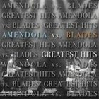 SCOTT AMENDOLA Scott Amendola & Wil Blades : Amendola vs. Blades - Greatest Hits album cover