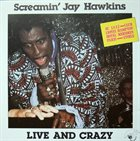 SCREAMIN' JAY HAWKINS Live And Crazy album cover