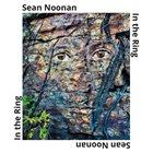 SEAN NOONAN In The Ring album cover
