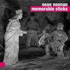 SEAN NOONAN Memorable Sticks album cover