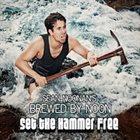 SEAN NOONAN Sean Noonan's Brewed By Noon : Set the Hammer Free album cover