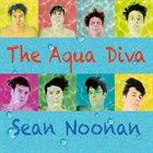 SEAN NOONAN The Aqua Diva album cover