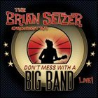 BRIAN SETZER ORCHESTRA Don't Mess With A Big Band album cover