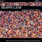 SHAWN LANE With Powers of Ten: Live! album cover