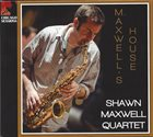 SHAWN MAXWELL Maxwell's House album cover