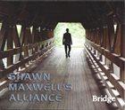 SHAWN MAXWELL Shawn Maxwell's Alliance: Bridge album cover
