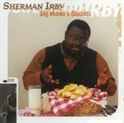 SHERMAN IRBY Big Mama's Biscuits album cover