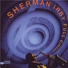 SHERMAN IRBY Full Circle album cover