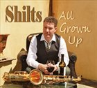 SHILTS All Grown Up album cover