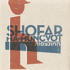 SHOFAR Ha-Huncvot album cover