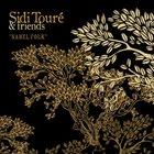 SIDI TOURÉ Sidi Touré & Friends : Sahel Folk album cover