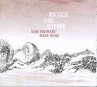 SILKE EBERHARD Silke Eberhard, Maike Hilbig : Matsch Und Schnee album cover