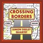 SIMON DEELEY Simon Deeley Quartet : Crossing Borders album cover