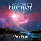 SIMON DEELEY Simon Deeley's Blue Haze :  Afan's Dance album cover