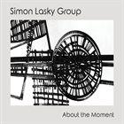 SIMON LASKY About The Moment album cover