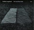 SINIKKA LANGELAND The Land That Is Not album cover