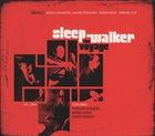SLEEP WALKER The Voyage album cover