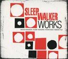 SLEEP WALKER Works album cover