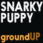 SNARKY PUPPY GroundUP album cover