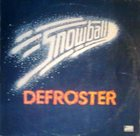SNOWBALL Defroster album cover