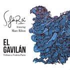 SOFIA REI Sofia Rei featuring Marc Ribot : El Gavilan - Tributo a Violeta Parra album cover