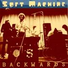 SOFT MACHINE Backwards album cover