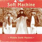 SOFT MACHINE Middle Earth Masters album cover