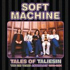 SOFT MACHINE Tales of Taliesin: The EMI Years Anthology 1975-1981 album cover