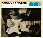 SONNY LANDRETH Bound By The Blues album cover