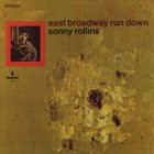 SONNY ROLLINS East Broadway Run Down album cover
