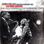 SONNY ROLLINS Sonny Rollins, Coleman Hawkins : Together At Newport 1963 album cover