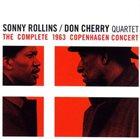 SONNY ROLLINS Sonny Rollins / Don Cherry Quartet - The Complete 1963 Copenhagen Concert album cover