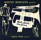 SONNY ROLLINS Sonny Rollins Quintet, Thad Jones Ensemble , Zoot Sims Quartet : Hot - Cool Modern album cover