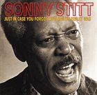 SONNY STITT Just In Case You Forgot How Bad He Really Was album cover