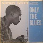 SONNY STITT Only The Blues album cover