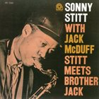 SONNY STITT — Stitt Meets Brother Jack (aka 'Nuther Fu'ther) album cover