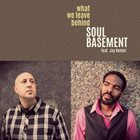SOUL BASEMENT What We Leave Behind (featuring Jay Nemor) album cover