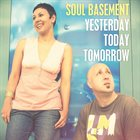 SOUL BASEMENT Yesterday Today Tomorrow album cover