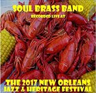 SOUL BRASS BAND Live at JazzFest 2017 album cover