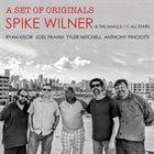 SPIKE WILNER A Set of Originals album cover