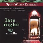 SPIKE WILNER Late Night: Live At Smalls album cover