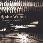 SPIKE WILNER Songs of the 20's & 30's album cover