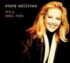 STACY SULLIVAN It's a Small Town album cover