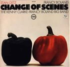 STAN GETZ Change Of Scenes (with Francy Boland / Kenny Clarke-Francy Boland Big Band) album cover