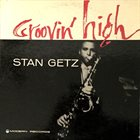 STAN GETZ Groovin' High album cover