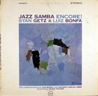 STAN GETZ Jazz Samba Encore! (with Luiz Bonfá) album cover