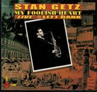STAN GETZ My Foolish Heart album cover