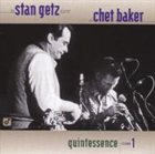 STAN GETZ Quintessence Volume 1 (With Chet Baker) album cover