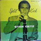 STAN GETZ Split Kick album cover